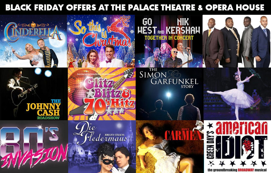Black Friday Offers at the Palace Theatre and Opera House, Manchester