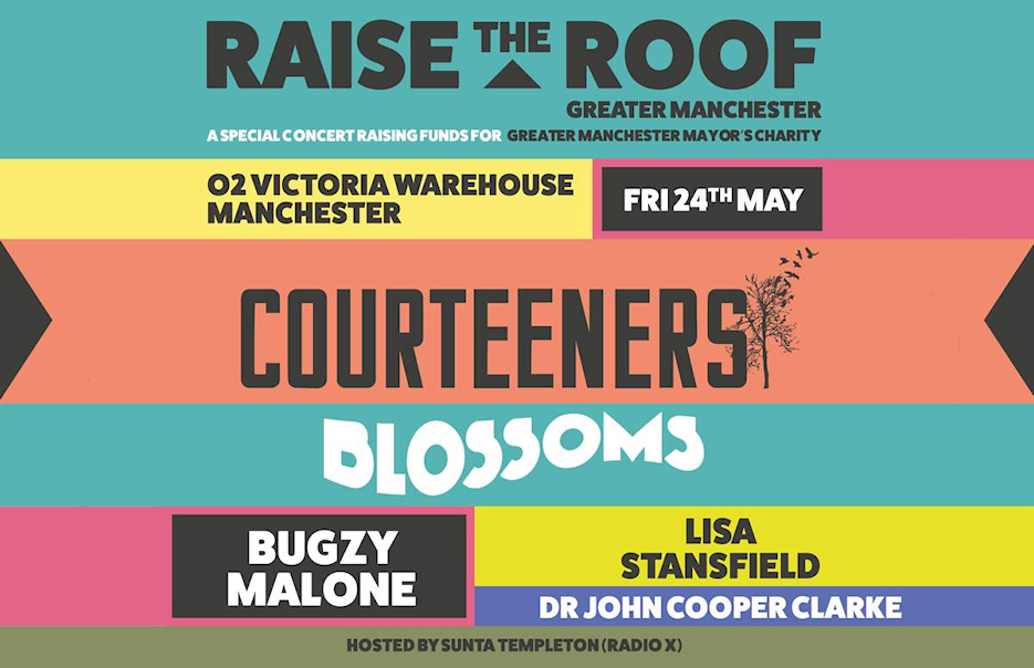 Raise The Roof - Courteeners / Blossoms / Bugzy Malone / Lisa Stansfield / Dr John Cooper Clarke